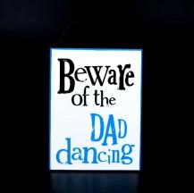 beware of dad dancing plaque
